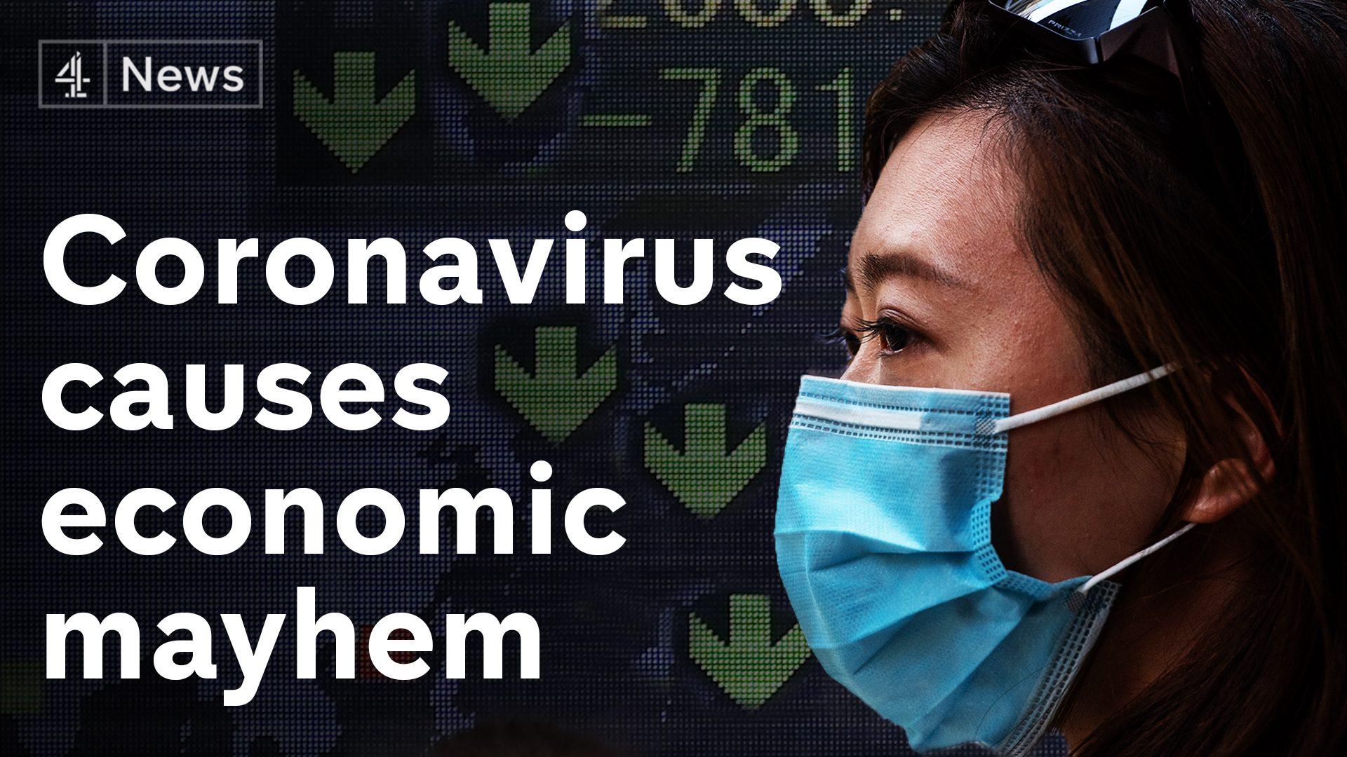 Coronavirus spread triggers economic downturn fears - channel 4