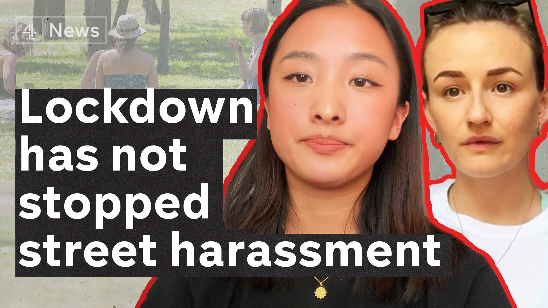 What is street harassment and why is it still happening in lockdown? - channel 4