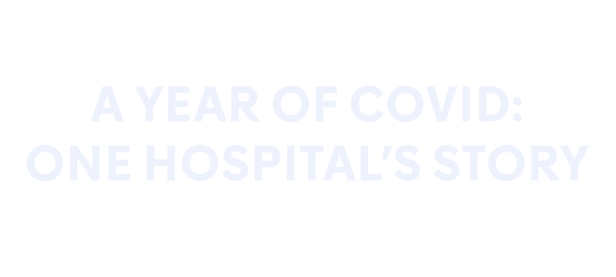 A Year of Covid: One Hospital's Story